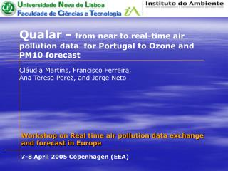 Qualar -  from near to real-time air pollution data  for Portugal to Ozone and PM10 forecast