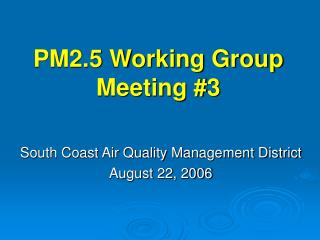 PM2.5 Working Group Meeting #3