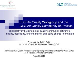 ESIP Air Quality Workgroup and the  GEO Air Quality Community of Practice