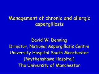 Management of chronic and allergic aspergillosis