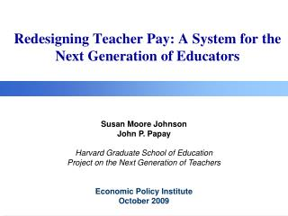 Redesigning Teacher Pay: A System for the Next Generation of Educators