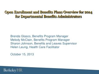 Open Enrollment and Benefits Plans Overview for 2014 for Departmental Benefits Administrators