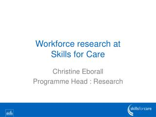 Workforce research at Skills for Care