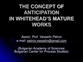 THE CONCEPT OF ANTICIPATION  IN WHITEHEAD'S MATURE WORKS