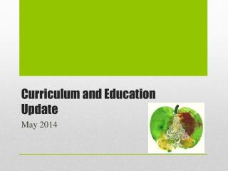 Curriculum and Education  Update