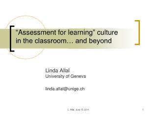 """ Assessment for learning ""  culture  in the classroom… and beyond"