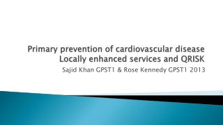 Primary prevention of cardiovascular disease  Locally enhanced services and QRISK