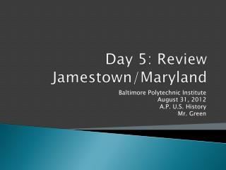 Day 5: Review Jamestown/Maryland