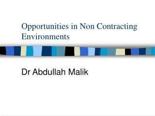 Opportunities in Non Contracting Environments