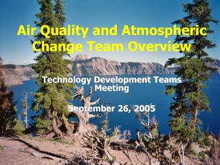 Air Quality and Atmospheric Change Team Overview