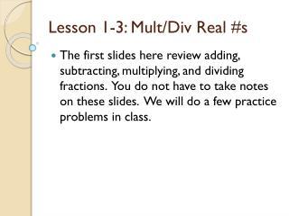 Lesson 1-3: Mult/Div Real #s
