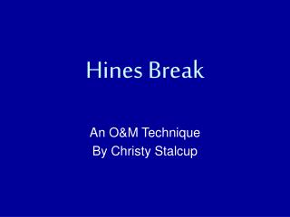 Hines Break