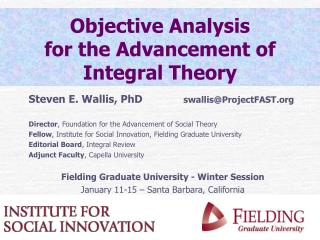 Objective Analysis  for the Advancement of  Integral Theory