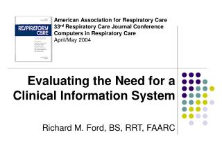 American Association for Respiratory Care 33 rd  Respiratory Care Journal Conference Computers in Respiratory Care April