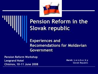 Pension Reform in the Slovak republic Experiences and Recomendations for Moldavian Government