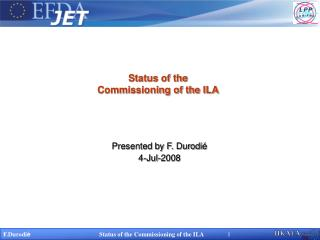 Status of the Commissioning of the ILA