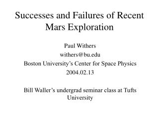 Successes and Failures of Recent Mars Exploration