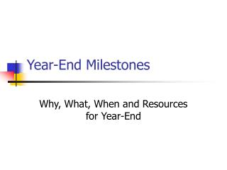 Year-End Milestones