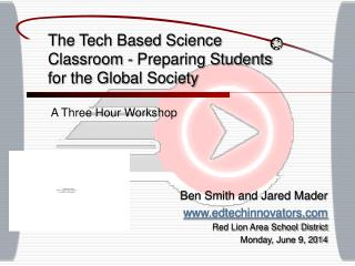 The Tech Based Science Classroom - Preparing Students for the Global Society