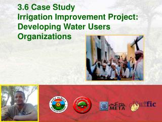 3.6 Case Study Irrigation Improvement Project: Developing Water Users Organizations