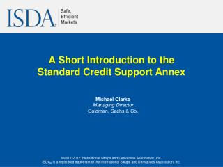 A Short Introduction to the Standard Credit Support Annex