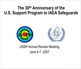 The 30 th  Anniversary of the  U.S. Support Program to IAEA Safeguards