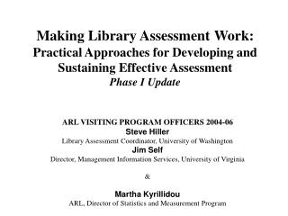 Making Library Assessment Work:  Practical Approaches for Developing and Sustaining Effective Assessment Phase I Update