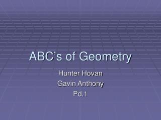 ABC's of Geometry
