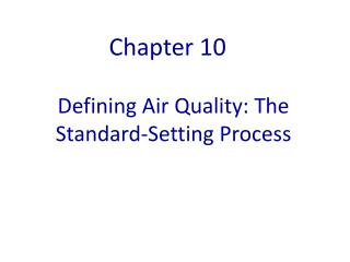 Defining Air Quality: The Standard-Setting Process