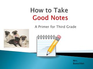 How to Take Good Notes