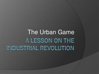 A lesson on the industrial Revolution