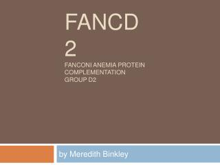 FANCD2 FANCONI ANEMIA PROTEIN COMPLEMENTATION GROUP D2