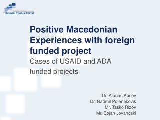 Positive Macedonian Experiences with foreign funded project