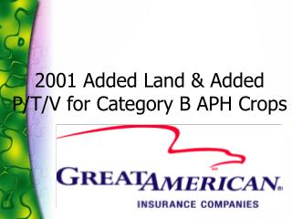 2001 Added Land & Added P/T/V for Category B APH Crops