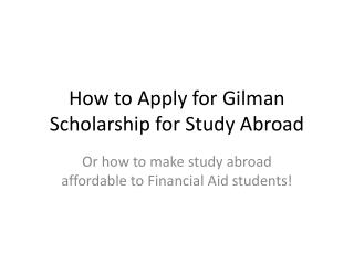 How to Apply for Gilman Scholarship for Study Abroad