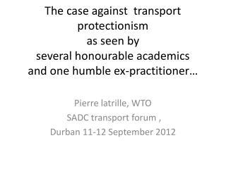 Pierre latrille, WTO  SADC transport forum ,  Durban 11-12 September 2012