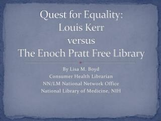 Quest for Equality: Louis Kerr versus The Enoch Pratt Free Library