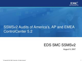 SSMSv2 Audits of America's, AP and EMEA ControlCenter 5.2