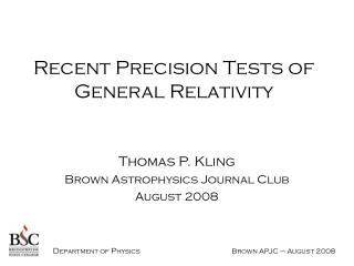 Recent Precision Tests of  General Relativity