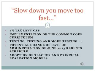 """""""Slow down you move too fast…"""""""