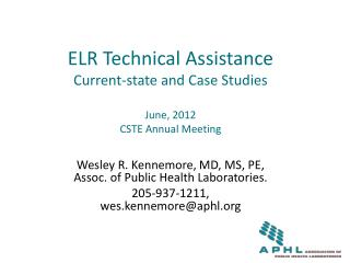 ELR Technical Assistance Current-state and Case Studies June, 2012 CSTE Annual Meeting
