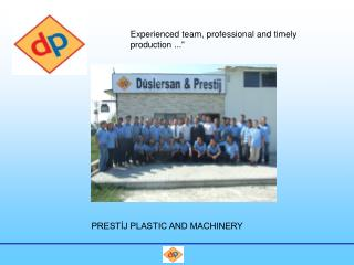 PRESTİJ PLASTIC AND MACHINERY