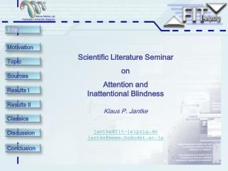 Scientific Literature Seminar on Attention and  Inattentional Blindness Klaus P. Jantke