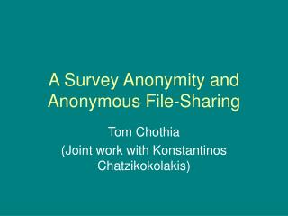 A Survey Anonymity and Anonymous File-Sharing