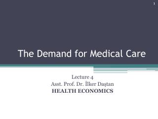 The Demand for Medical Care