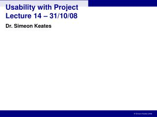Usability with Project Lecture 14  –  31/10/08