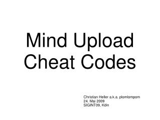 Mind Upload Cheat Codes