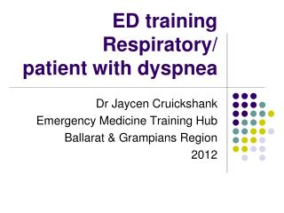 ED training Respiratory/  patient with dyspnea