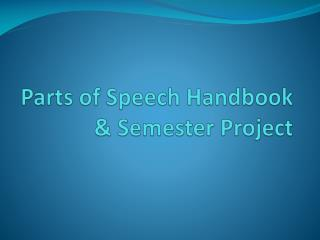 Parts of Speech Handbook & Semester Project