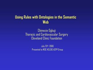 Using Rules with Ontologies in the Semantic Web